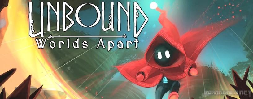 Unbound: Worlds Apart